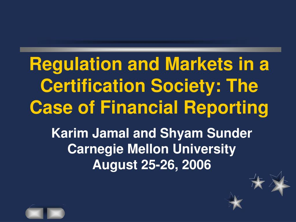 Regulation and Markets in a Certification Society: The Case of Financial Reporting