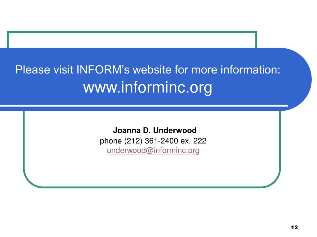 Please visit INFORM's website for more information: