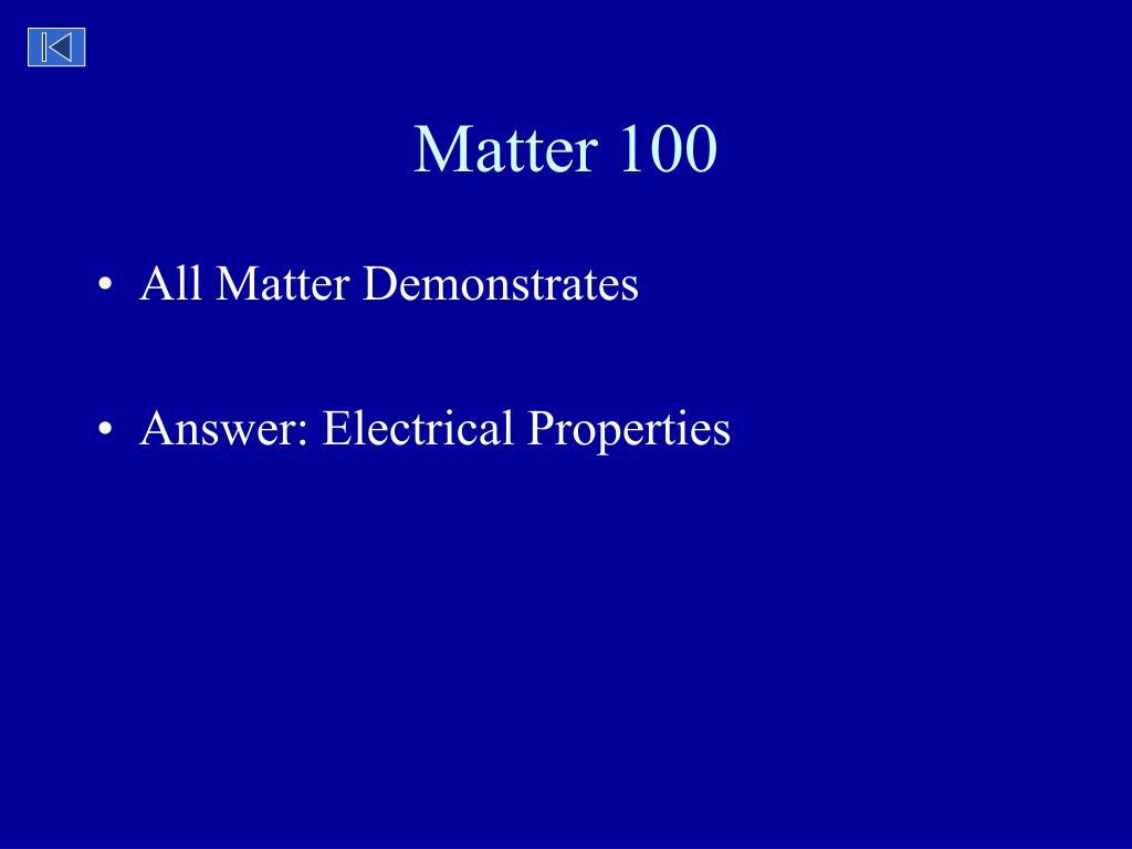 Matter 100