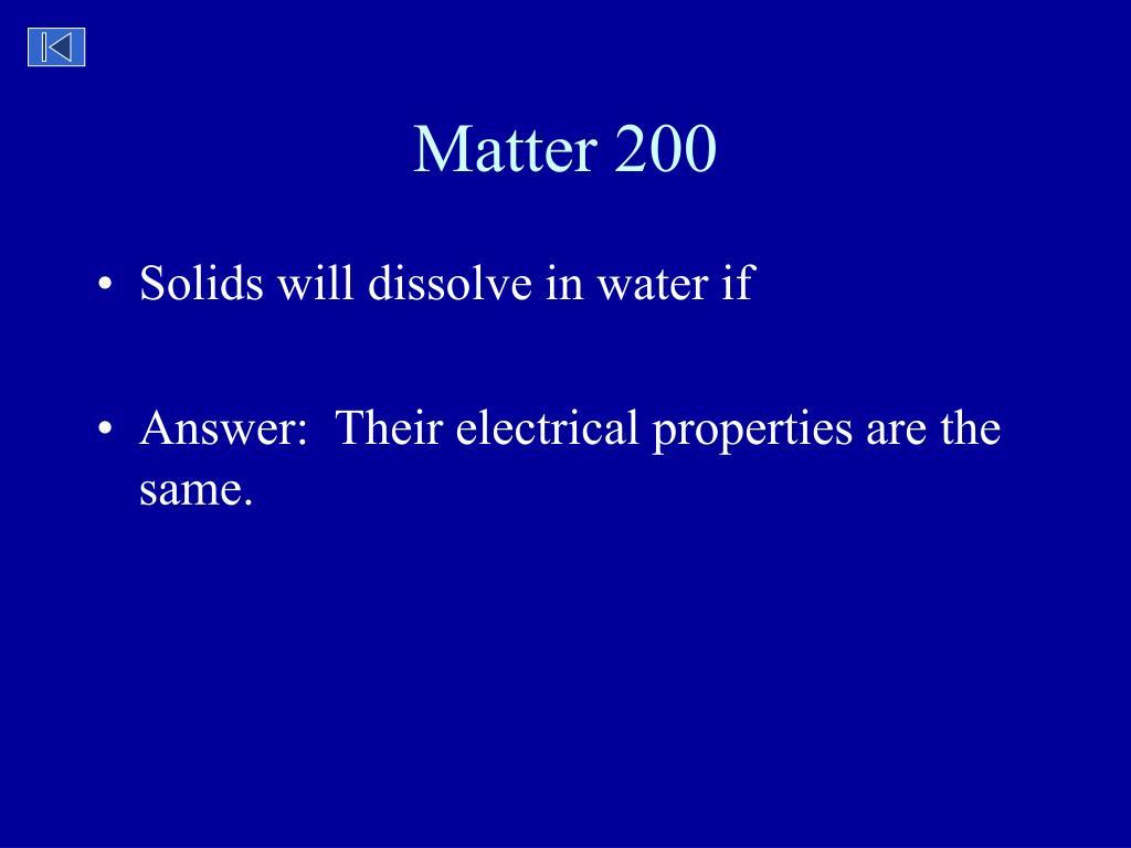 Matter 200