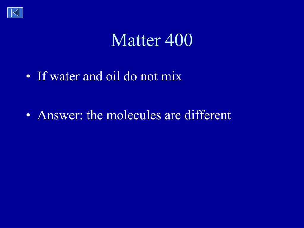 Matter 400