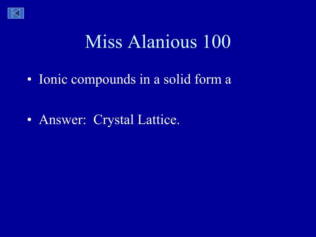 Miss Alanious 100