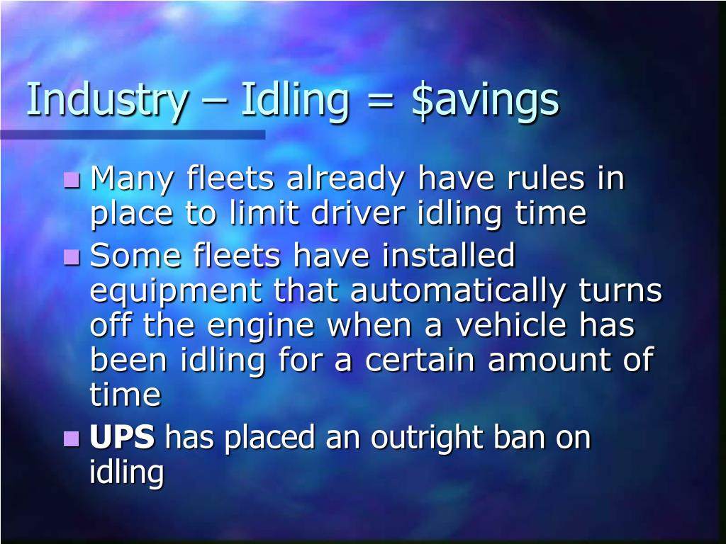 Industry – Idling = $avings