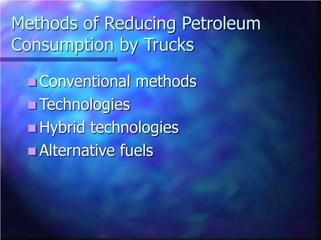 Methods of Reducing Petroleum Consumption by Trucks