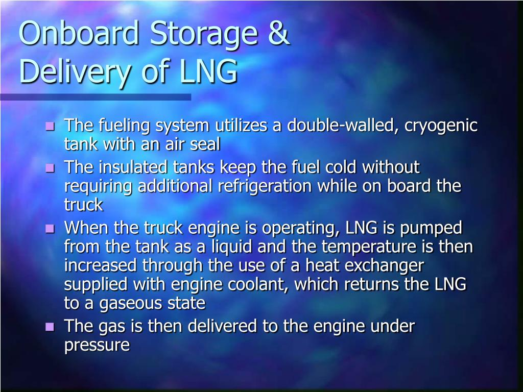 The fueling system utilizes a double-walled, cryogenic tank with an air seal