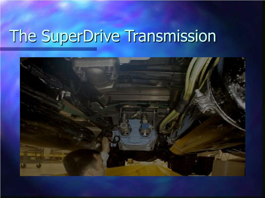 The SuperDrive Transmission