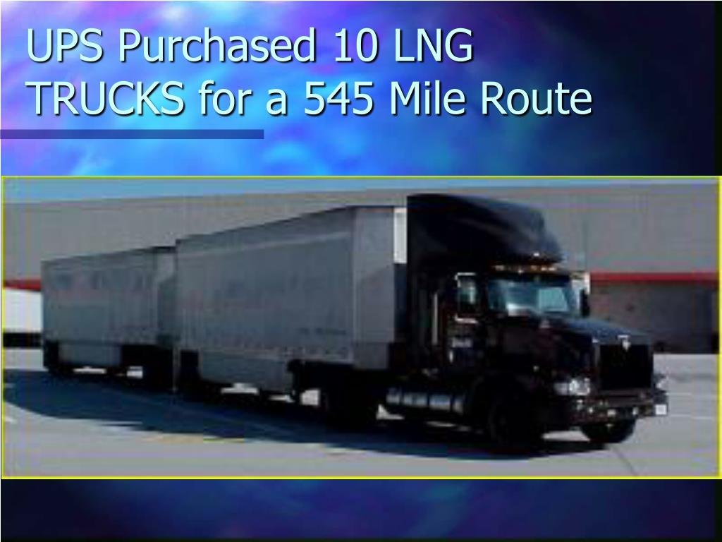 UPS Purchased 10 LNG TRUCKS for a 545 Mile Route