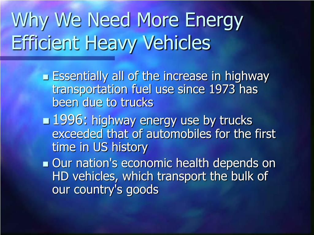 Why We Need More Energy Efficient Heavy Vehicles