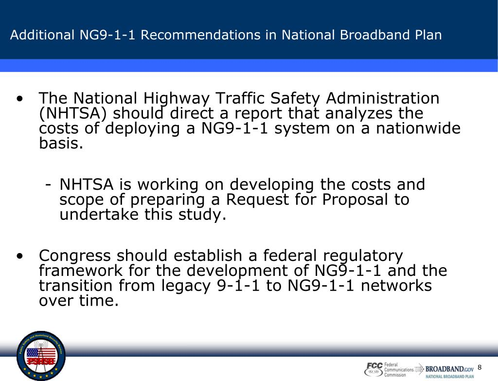 The National Highway Traffic Safety Administration (NHTSA) should direct a report that analyzes the costs of deploying a NG9-1-1 system on a nationwide basis.
