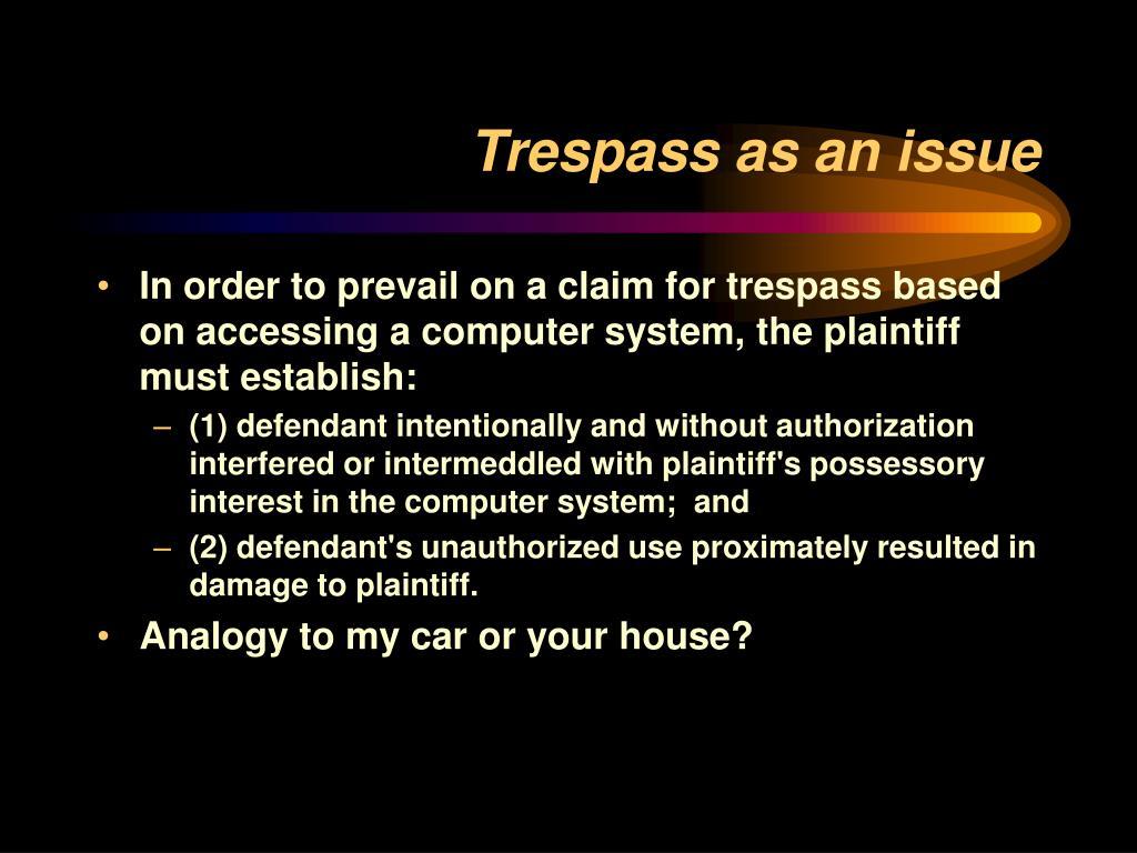 Trespass as an issue
