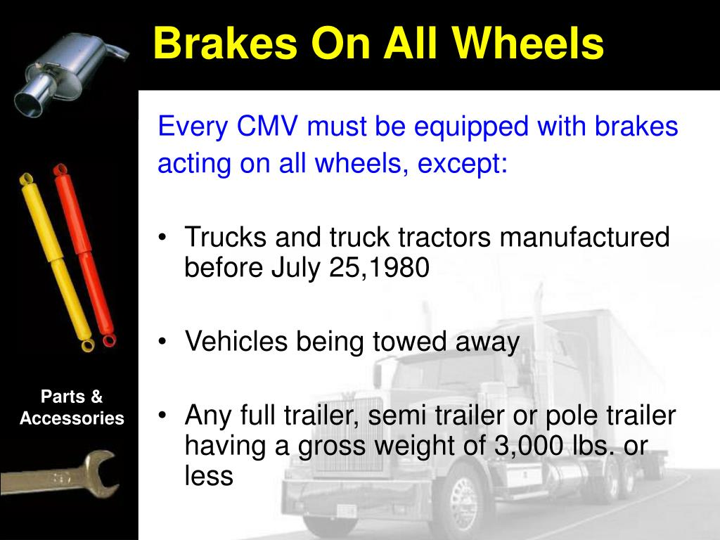 Every CMV must be equipped with brakes