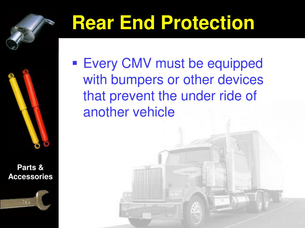 Every CMV must be equipped with bumpers or other devices that prevent the under ride of another vehicle
