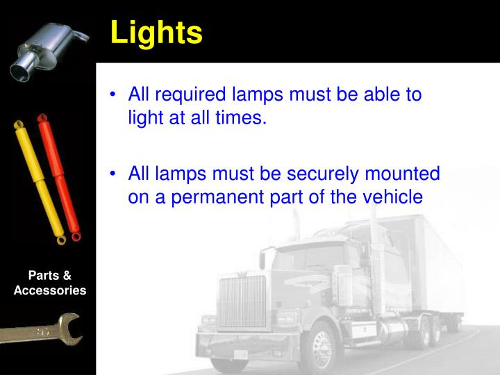 All required lamps must be able to light at all times.