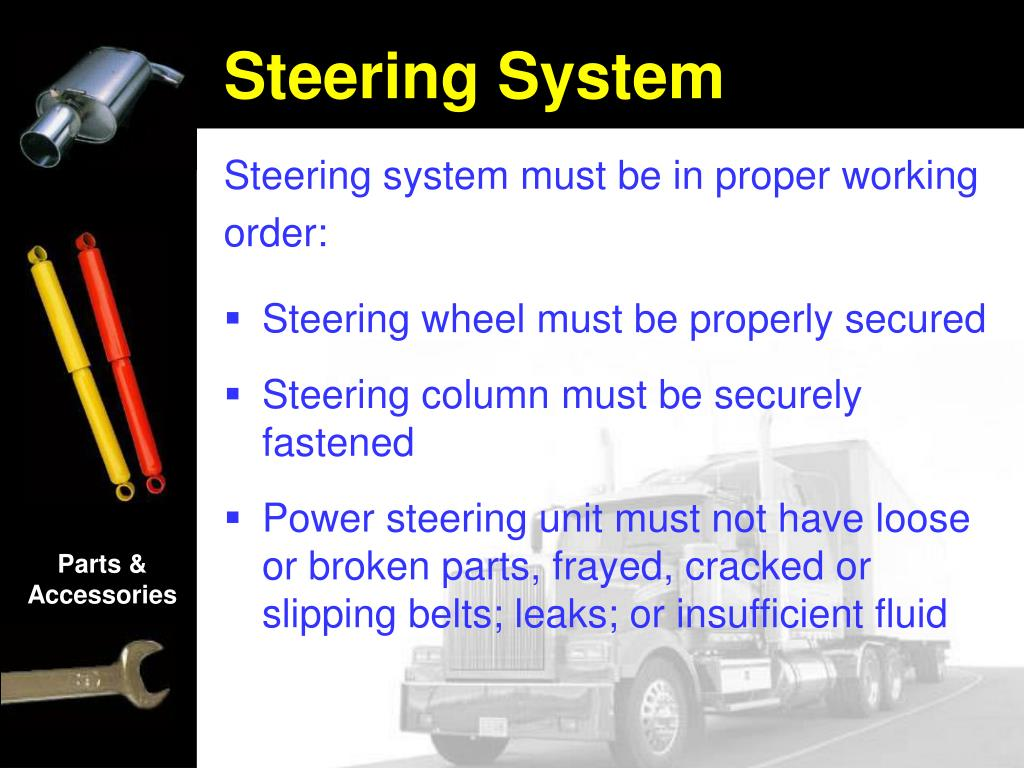 Steering system must be in proper working