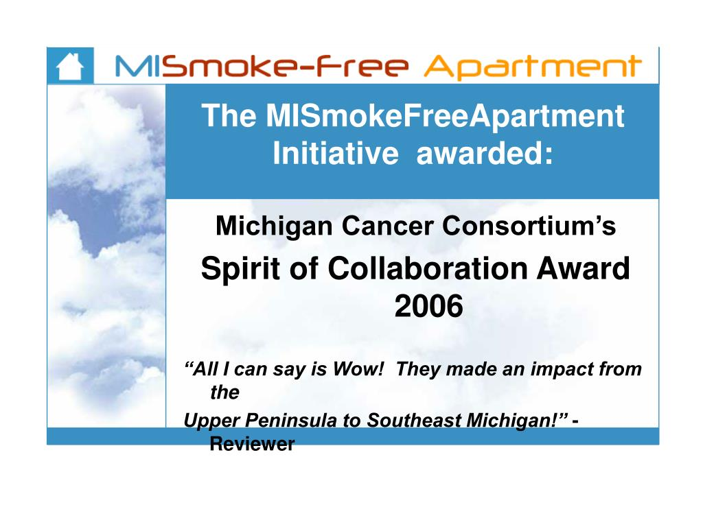 The MISmokeFreeApartment Initiative  awarded: