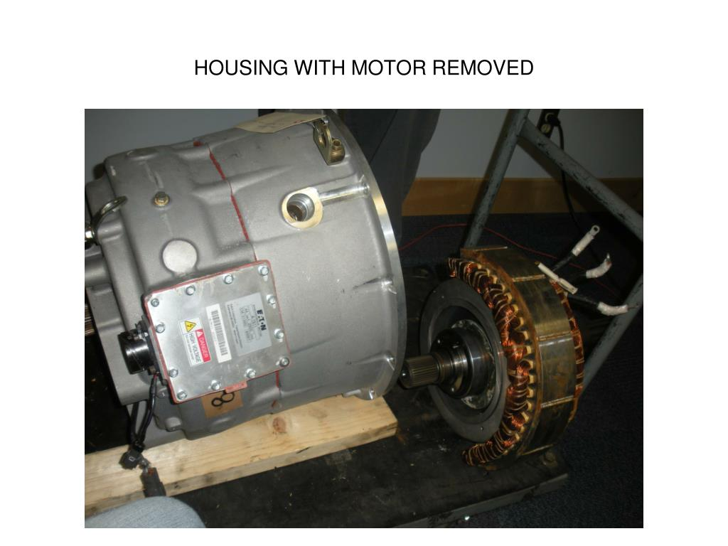 HOUSING WITH MOTOR REMOVED