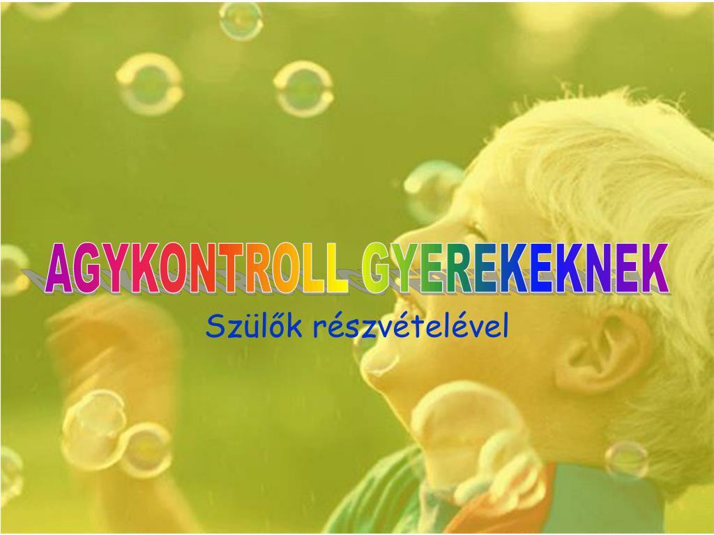 AGYKONTROLL GYEREKEKNEK