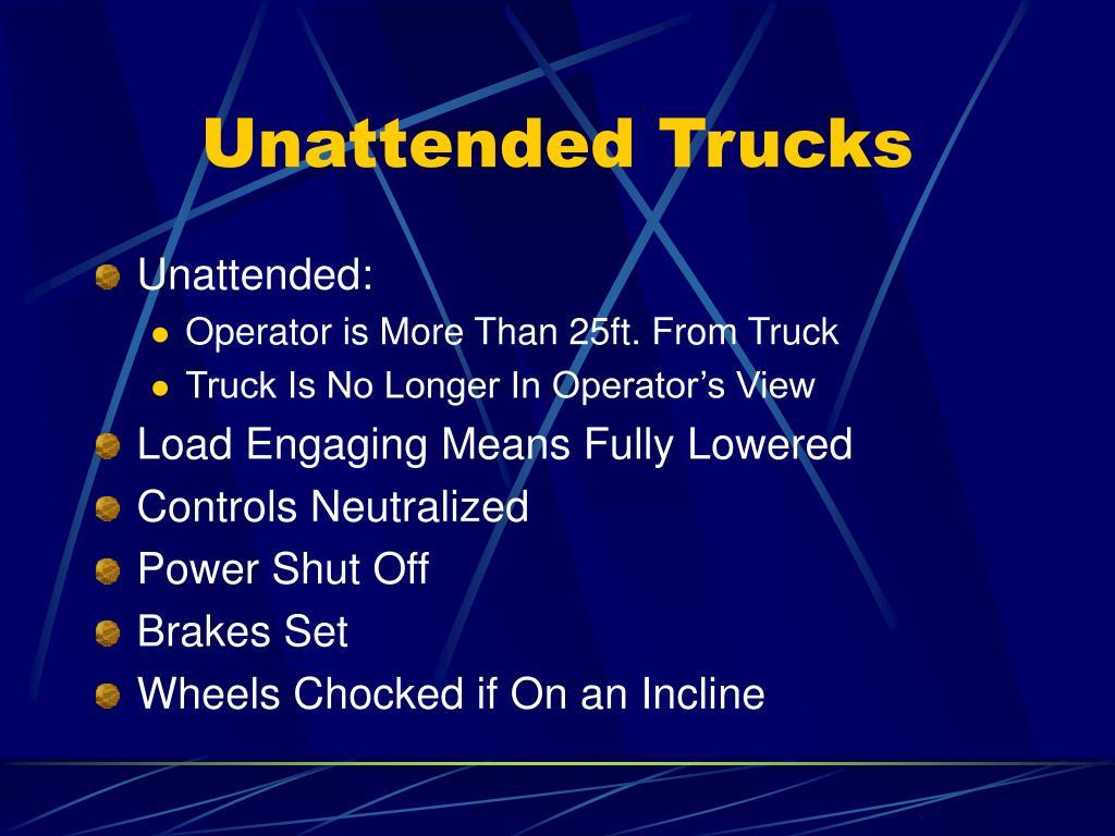 Unattended Trucks