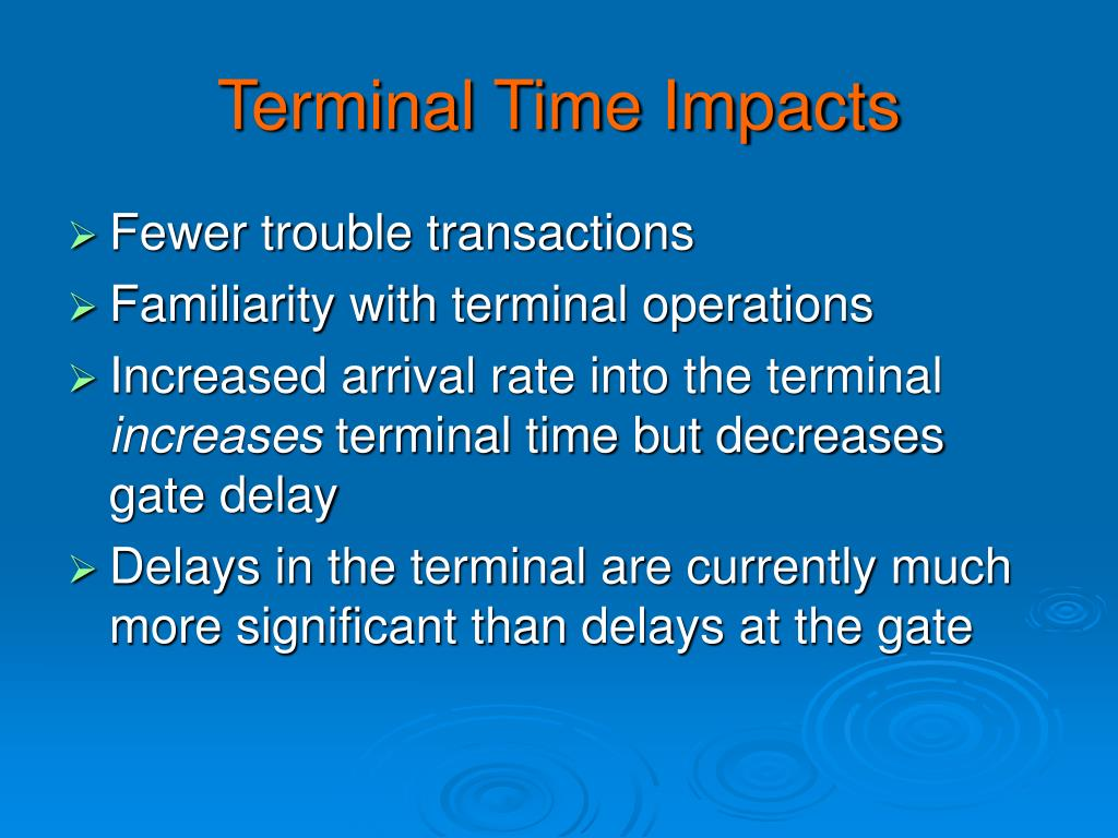 Terminal Time Impacts