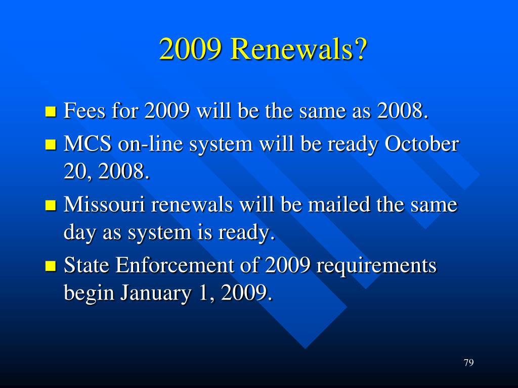 2009 Renewals?