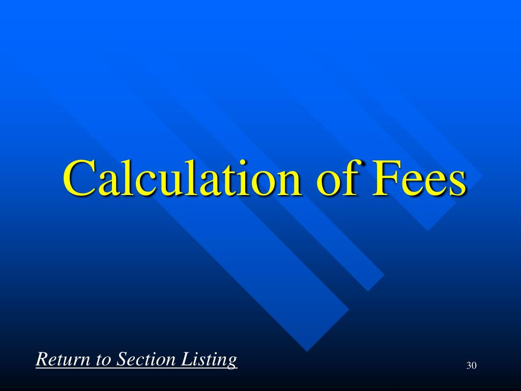 Calculation of Fees
