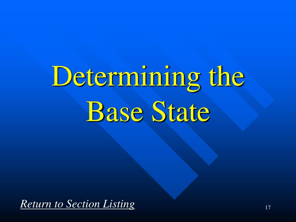 Determining the Base State