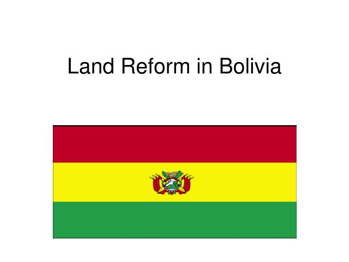 Land reform in bolivia l.jpg