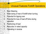 unusual features forklift operations