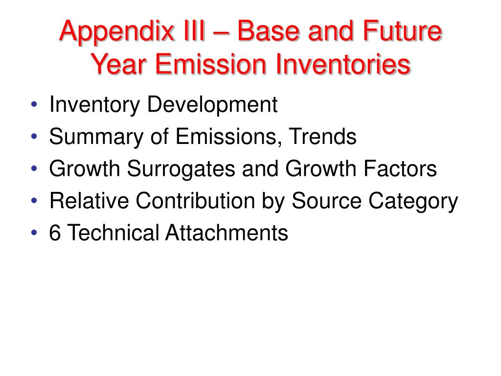 Appendix III – Base and Future Year Emission Inventories