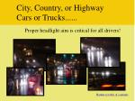 city country or highway cars or trucks