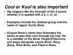 cool or kool is also important