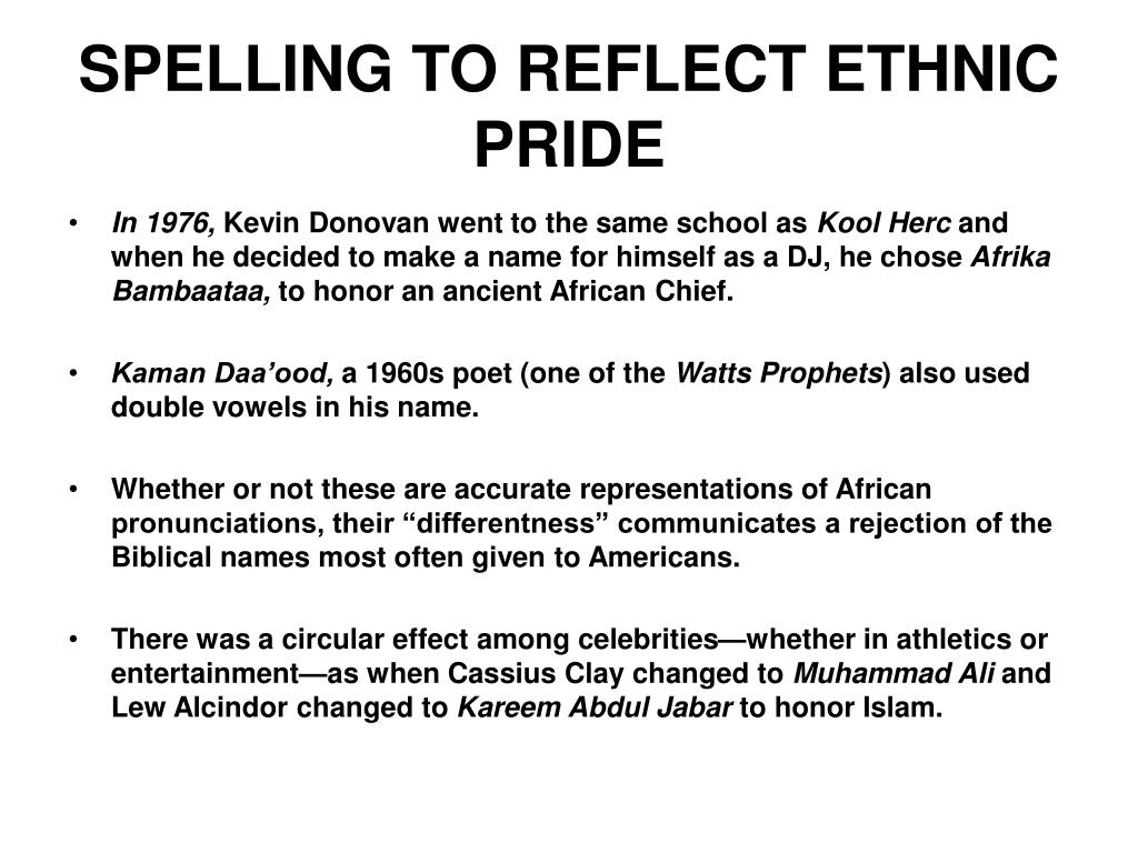 SPELLING TO REFLECT ETHNIC PRIDE