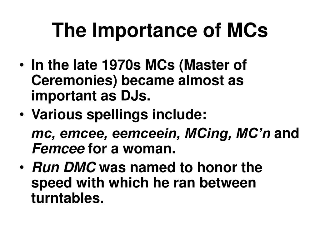 The Importance of MCs
