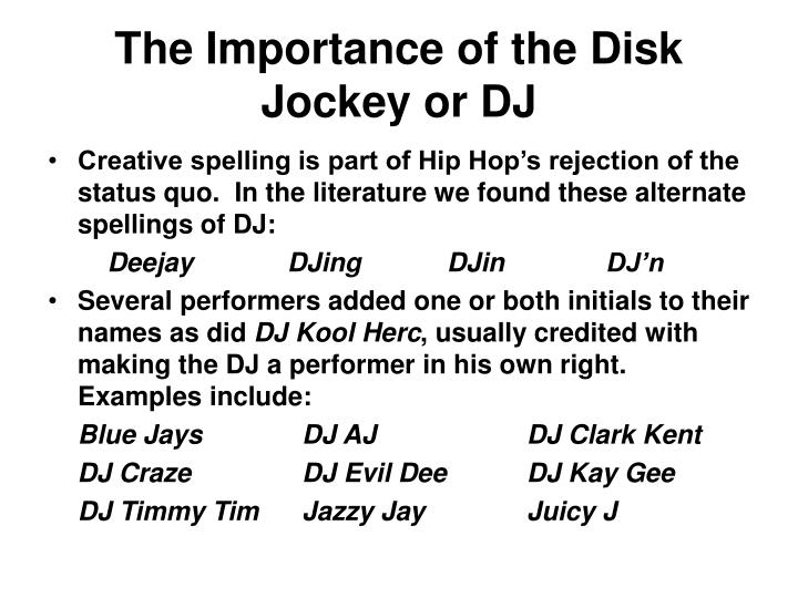The importance of the disk jockey or dj