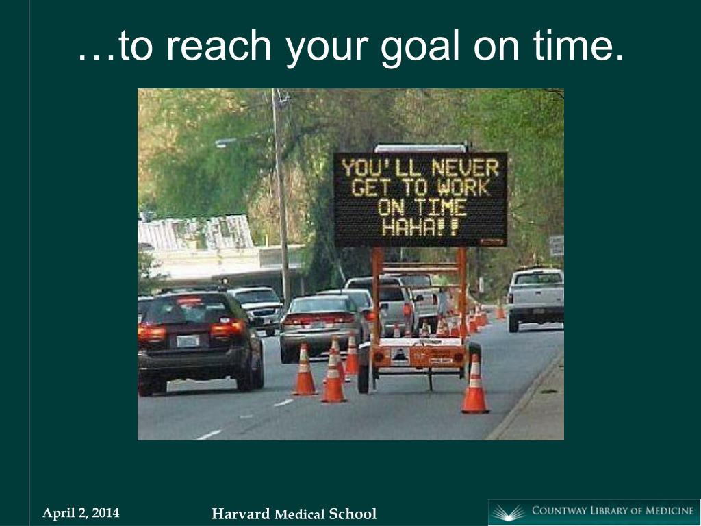 …to reach your goal on time.