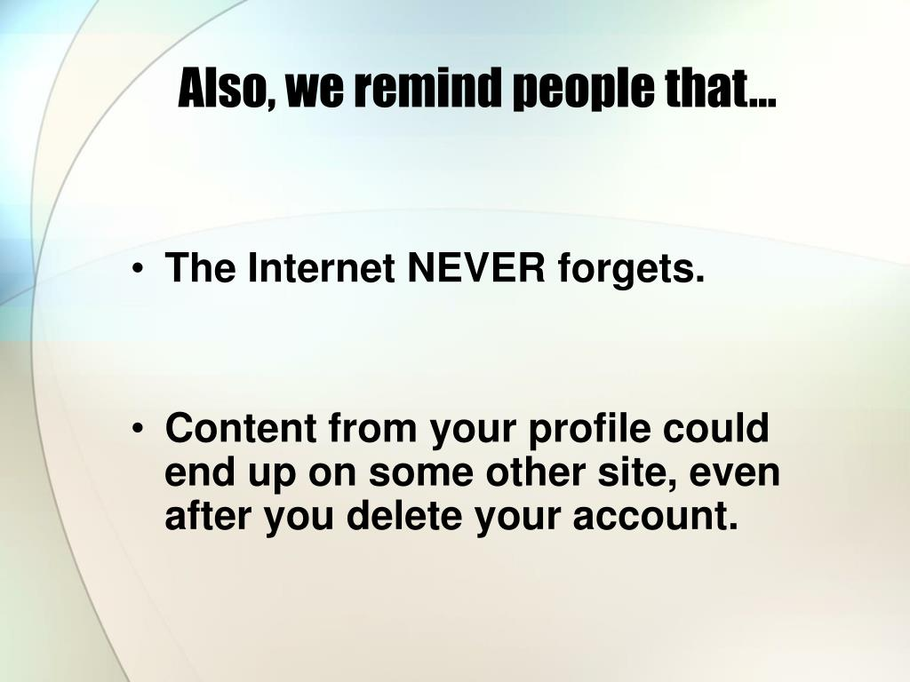 Also, we remind people that…