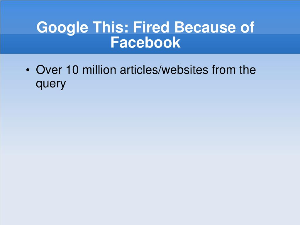 Google This: Fired Because of Facebook