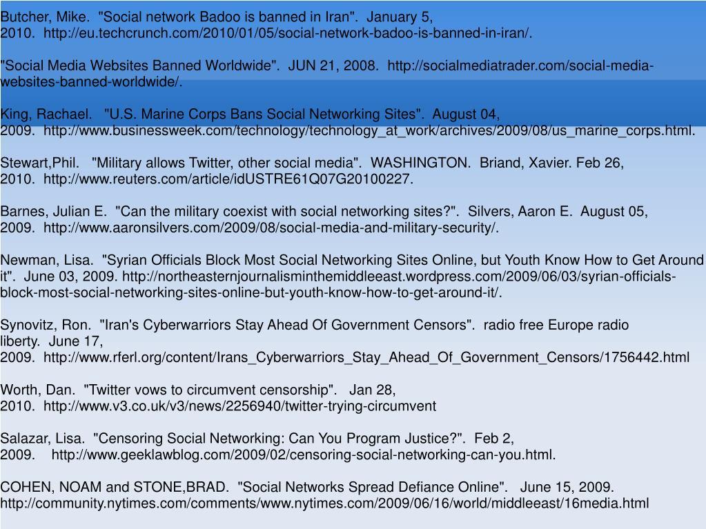 "Butcher, Mike. ""Social network Badoo is banned in Iran"". January 5, 2010. http://eu.techcrunch.com/2010/01/05/social-network-badoo-is-banned-in-iran/."