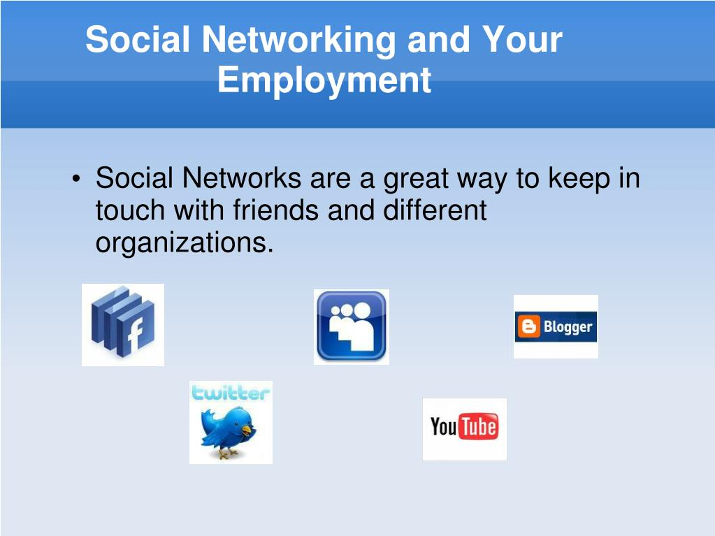 Social Networking and Your Employment