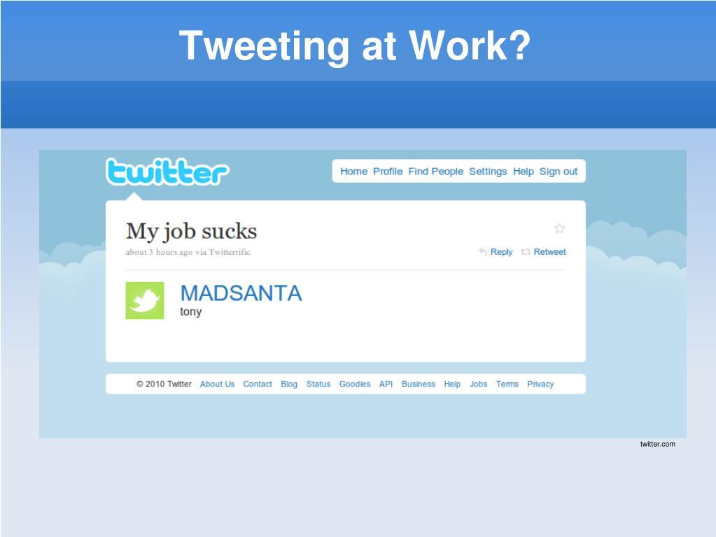 Tweeting at Work?