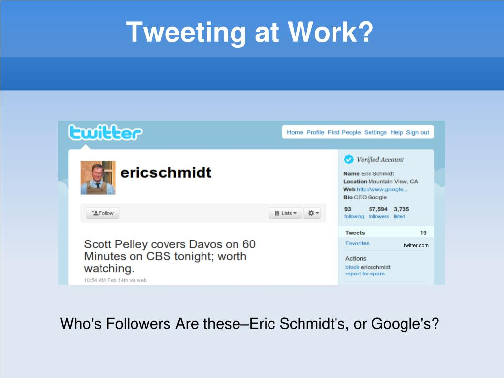 Who's Followers Are these–Eric Schmidt's, or Google's?