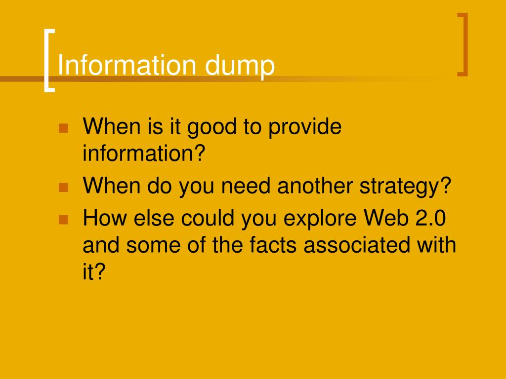 Information dump