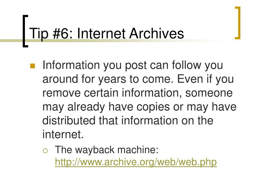 Tip #6: Internet Archives