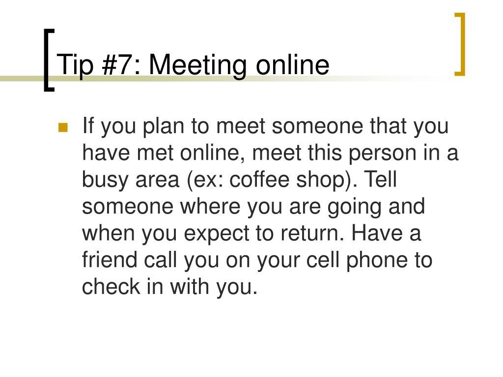 Tip #7: Meeting online