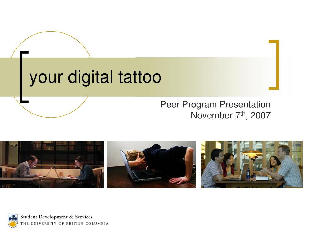 your digital tattoo