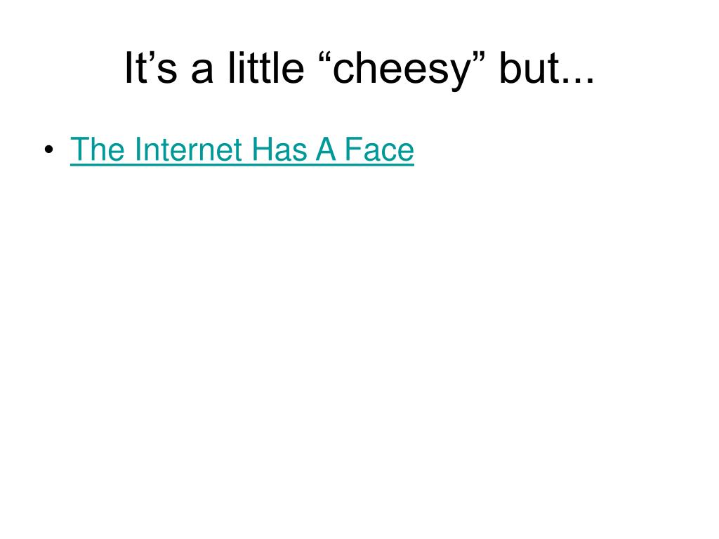 """It's a little """"cheesy"""" but..."""