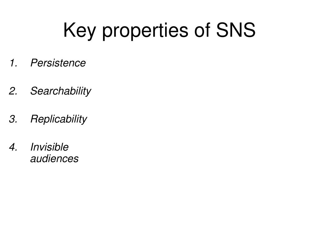 Key properties of SNS