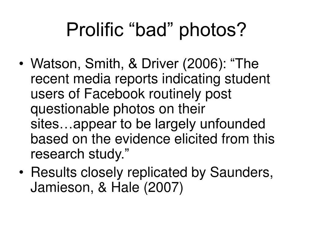"""Prolific """"bad"""" photos?"""