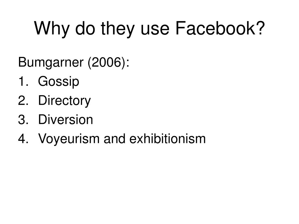 Why do they use Facebook?