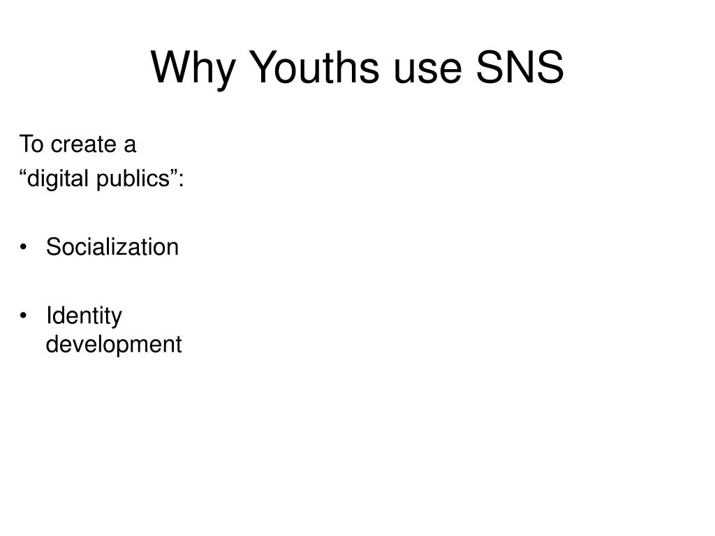 Why Youths use SNS